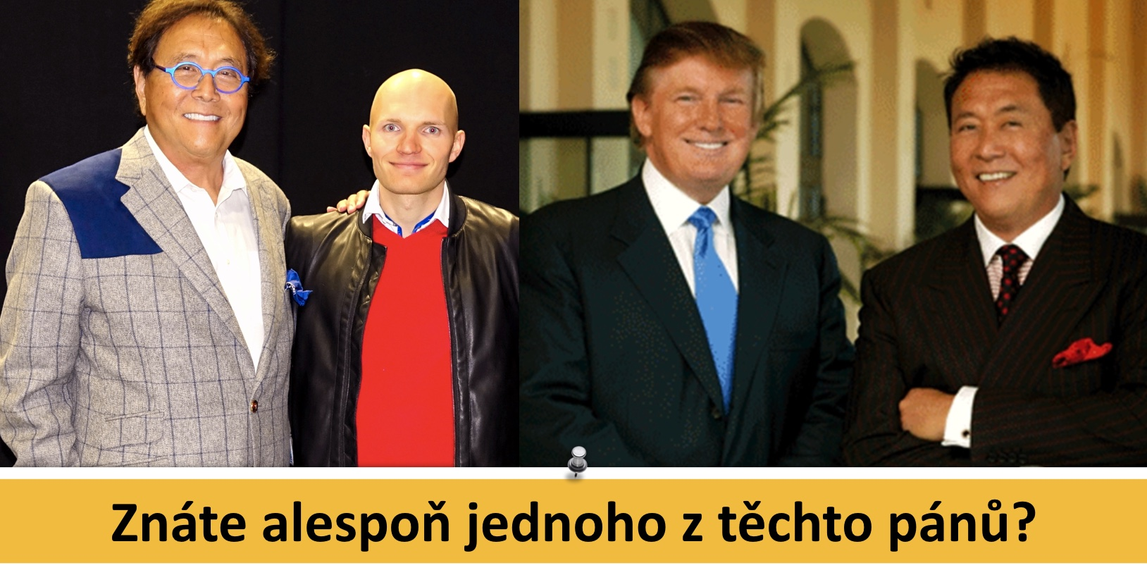 Robert Kiyosaki, autor Bohatý táta, chudý táta a Radek Karban a Donald Trump